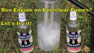 Will an Engine Run on Everclear Fumes?  Let's find out!