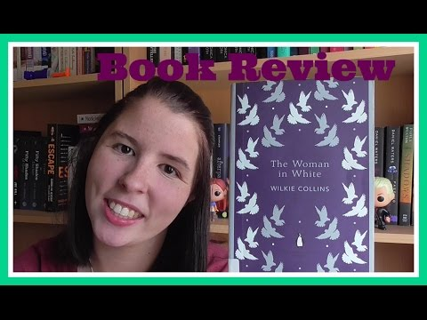 The Woman In White by Wilkie Collins   Book Review [SPOILER FREE]