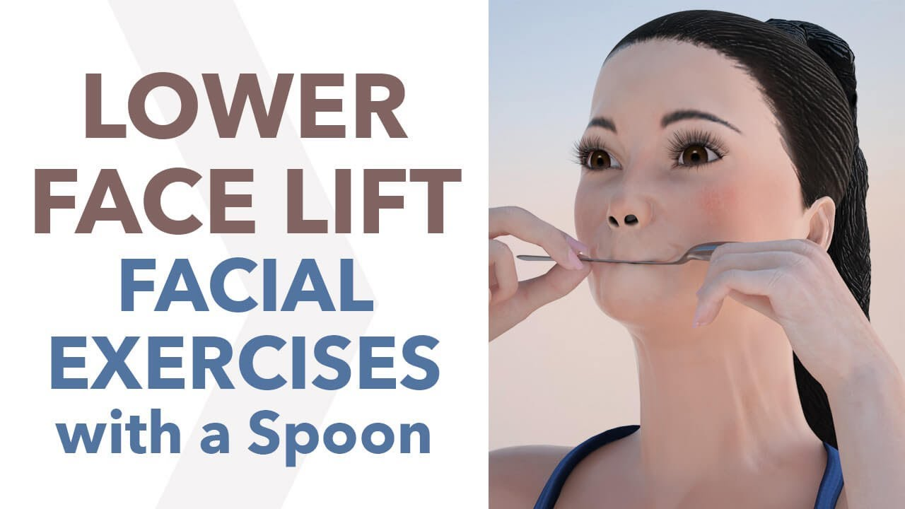 LOWER FACE LIFT (Facial Exercises with a Spoon)