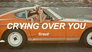 crying over you by honne ft beka — slowed down