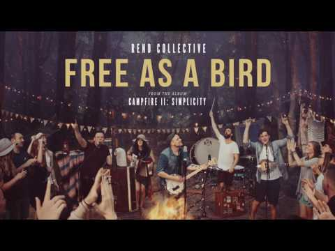 """Free As A Bird"" - Rend Collective (Official Audio)"