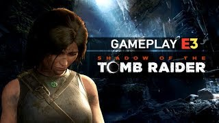 Shadow of the Tomb Raider : Gameplay (Square Enix Conference - E3 2018 - VOSTFR)