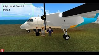 Roblox Flight with Tropic Part 2! (failed landing)