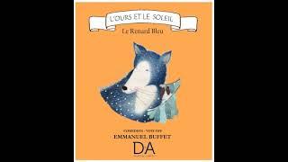 LIVRE AUDIO - L'ours et le soleil - Le Renard Bleu - Contes pour enfants