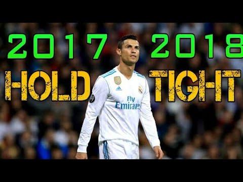 Cristiano Ronaldo ●Chris Decay Hold Tight● ◆Skills & Goals◆ | 2017/2018