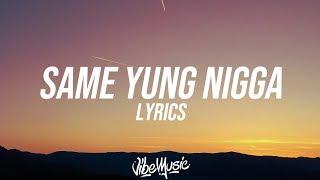 Gunna - Same Yung Nigga (Lyrics / Lyric Video) ft. Playboi Carti