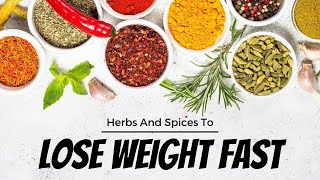 Fat Burning Foods - Herbs And Spices To Lose Weight Fast | Healthy Living Tips