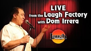 Live from the Laugh Factory with Dom Irrera - Joe Rogan Returns! (Podcast)