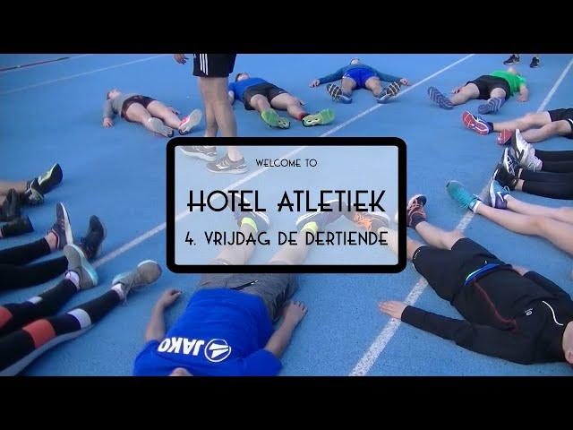 Hotel Atletiek - 4. Vrijdag de dertiende