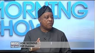 Uche Secondus - PDP Nat. Chairman explains why PDP should be given another opportunity