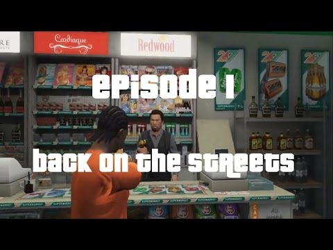 GTA Online, The Movie - Episode 1: Back On The Streets