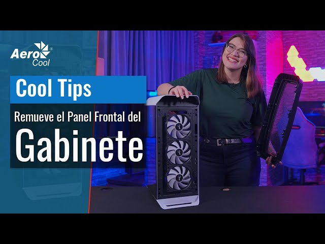 Como Remover el Panel Frontal de tu Gabinete AeroCool - Cool Tips