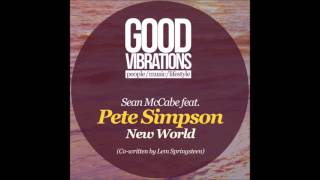 Download Sean McCabe feat. Pete Simpson - New World (Sean And Lem's Original Vocal) MP3 song and Music Video
