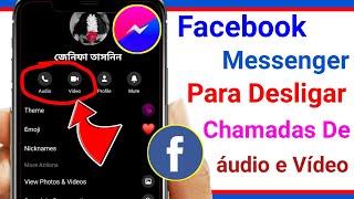 Como desligar chamadas de áudio e vídeo no Facebook Messenger   Desativar opção chamada no messenger screenshot 5