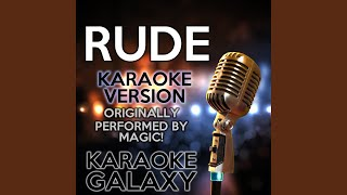 Rude (Karaoke Version With Backing Vocals) (Originally Performed By Magic!)