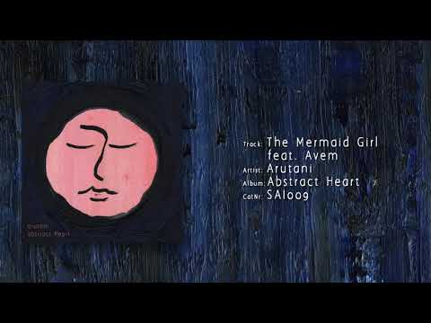 Arutani - The Mermaid Girl feat. Åvem
