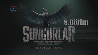 SUNGURLAR - Bölüm 8