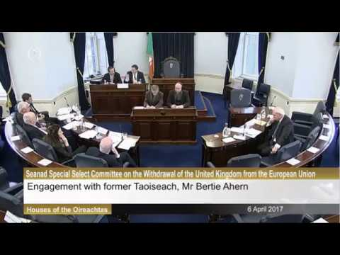 Engaging former Taoiseach Bertie Ahern at Brexit Committee (Part 1)