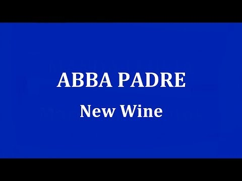 ABBA PADRE - New Wine Chords - Chordify
