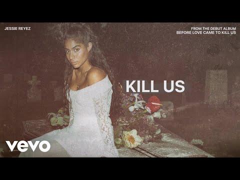 Jessie Reyez - KILL US (Audio)