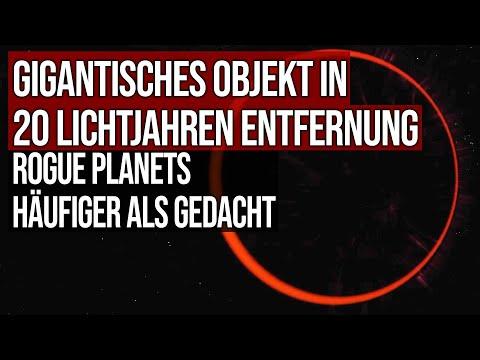 Gigantisches Objekt in 20 Lichtjahren Entfernung - Rogue Planets häufiger als gedacht