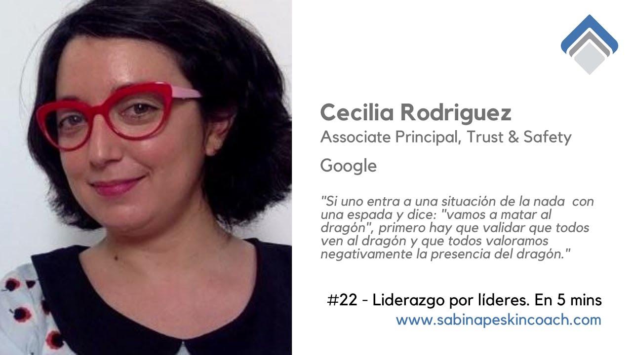 Liderazgo por líderes. 22 - Cecilia Rodriguez - Liderazgo sin autoridad formal