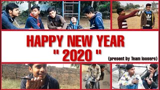 Happy New Year 2020    Team Loosers    TL    Funny Video 2020