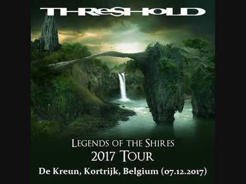 Threshold - Legends of the Shires Tour - De Kreun, Kortrijk, Belgium (07.12.2017) - Full Audio