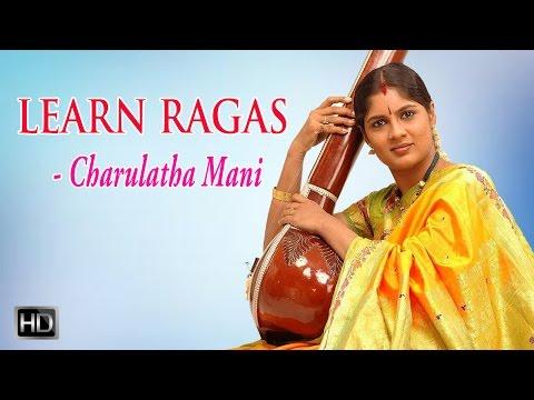 Learn Ragas - Thiruvadi Charanam - Raga Kambhoji - Charulatha Mani