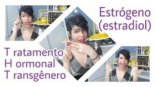 Os hormônios e terapia para mulheres TRANS! Estrogênio (estradiol)- #Davinnawylla