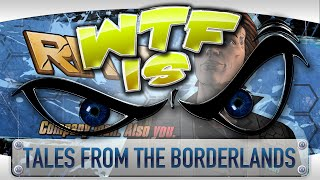 ► WTF Is... -  Tales from the Borderlands (Episode 1) ?