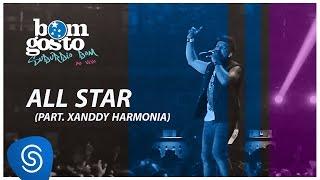 Bom Gosto - All Star (part. Xanddy Harmonia) - DVD Subúrbio Bom (Clipe Oficial)