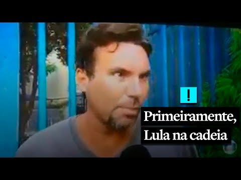 """""""Primeiramente, Lula na cadeia"""""""