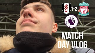 Fulham 1-2 Liverpool- Match Day Vlog: An Improved Performance