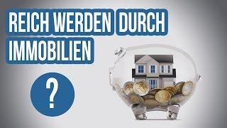 Reich werden durch Immobilien?
