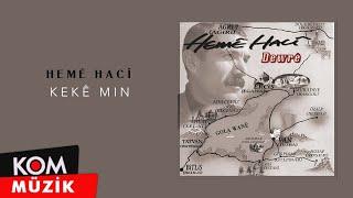 Hemê Hacî - Keke Mın (Audio © Kom Müzik)