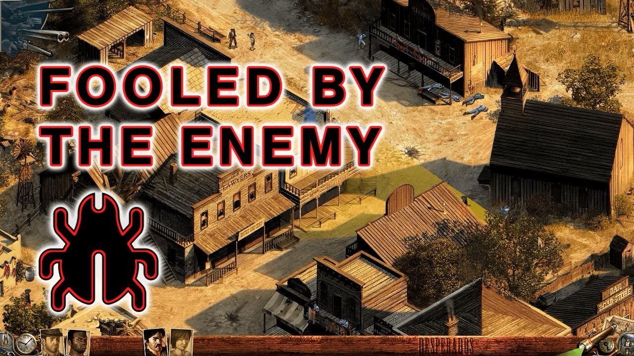 Desperados Wanted Dead Or Alive Bug Fooled By The Enemy Youtube