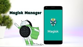 Magisk Manager - Safest Way To Root And Install Mods On Any Android