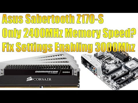 How To Enable Ram @ 3000MHz Asus Sabertooth Z170-S What I Did To Fix It! Exposed