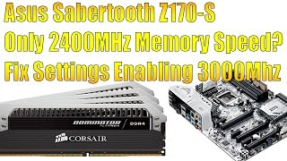 Video How To Enable Ram @ 3000MHz Asus Sabertooth Z170-S What I Did To Fix It! Exposed download MP3, 3GP, MP4, WEBM, AVI, FLV Juli 2018