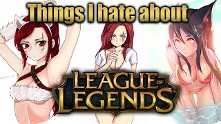 Things I hate about League of Legends