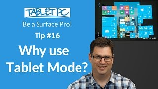 Be a Surface Pro! Why use tablet mode?