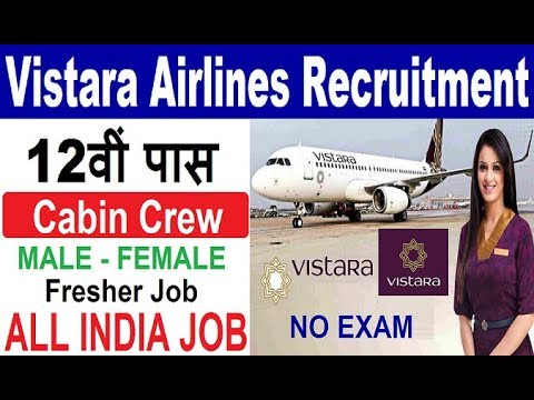 Vistara Airlines Recruitment 2019 Vistara Airlines Cabin Crew Job Vacancy