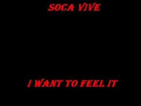 Soca I want to feel it
