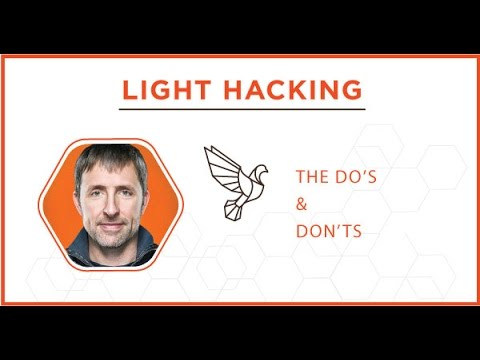 The Do's & Don'ts of Light Hacking