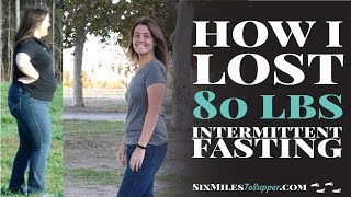 How I Lost 80 Pounds With Intermittent Fasting