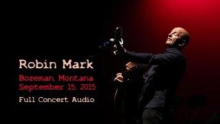 Robin Mark ~ Bozeman, Montana ~ Full Concert Audio ~ 09.15.201…