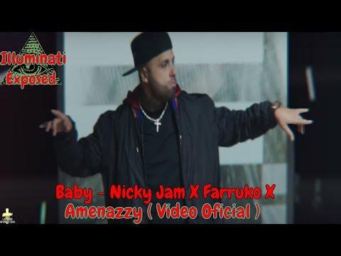 Baby - Nicky Jam X Farruko X Amenazzy ( Video Oficial ) Illuminati Exposed