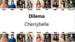 Download lagu Cherrybelle - Dilema ( Audio Lirik ) ( Anisa,Devi,Gigi,Christy,Cherly,Felly,Angel,Ryn,Sarwendah )