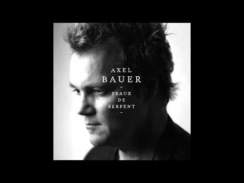 Axel Bauer - Je fais de mon corps